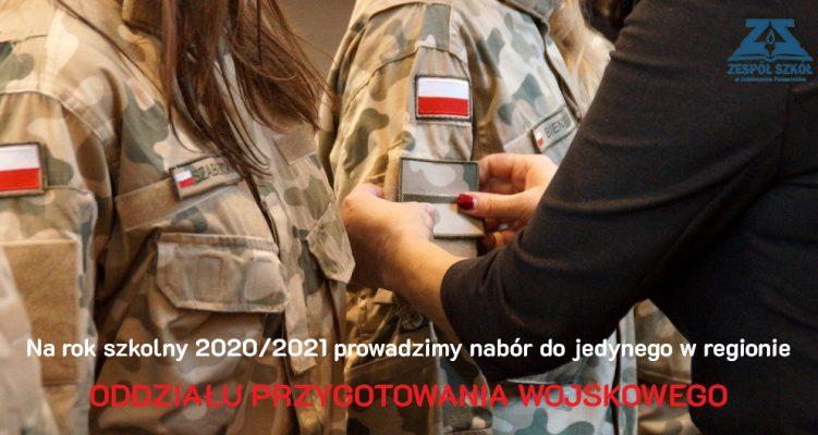 W roku szkolnym 2020/2021 prowadzimy nabór do jedynego w regionie Oddziału przygotowania wojskowego